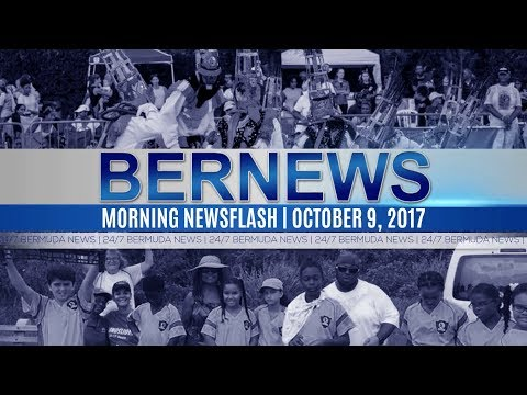 Bernews Morning Newsflash For Monday, October 9, 2017