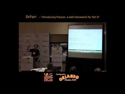 2016 -  Introducing Prancer, a Web Framework for Perl 6  -  DrForr