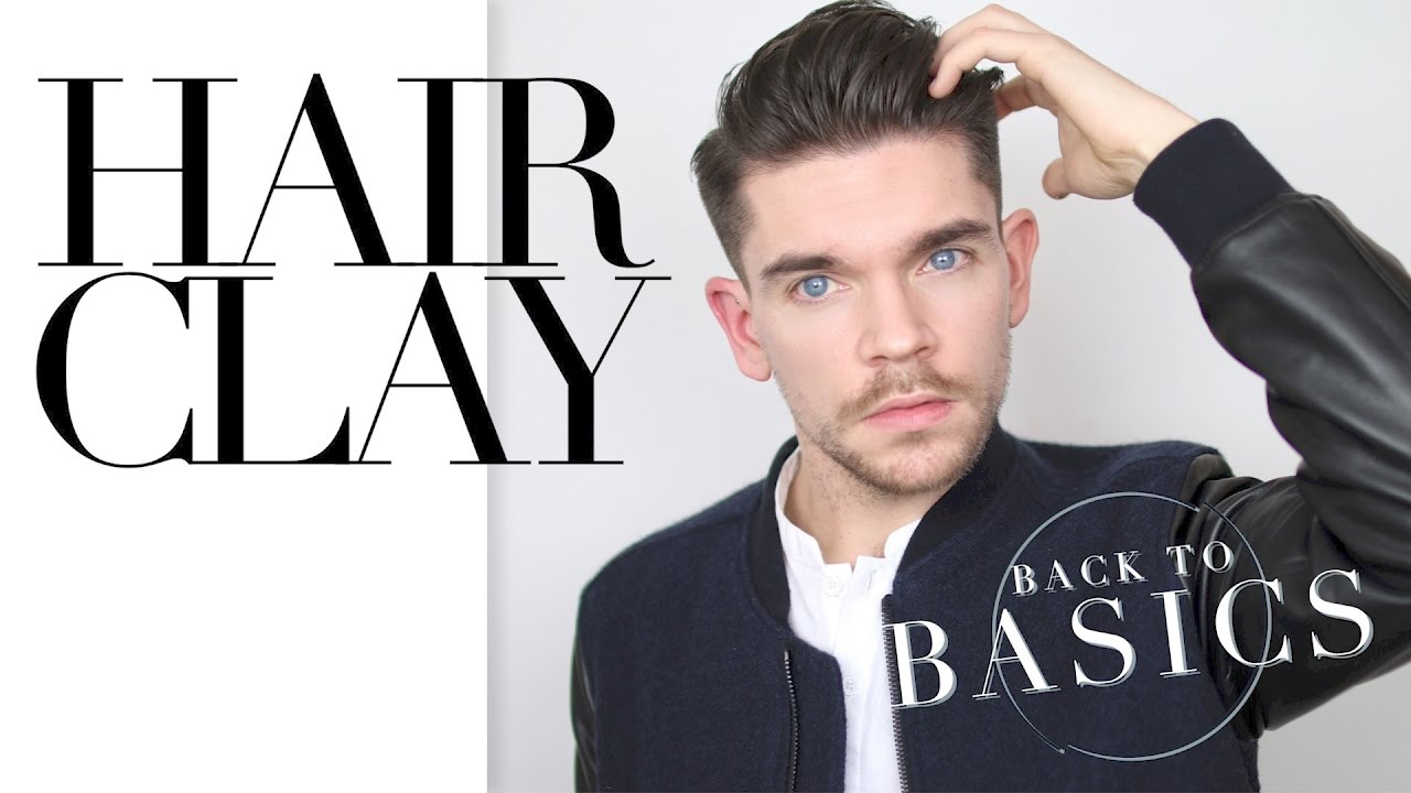 How To Use Hair Clay Back To Basics Youtube