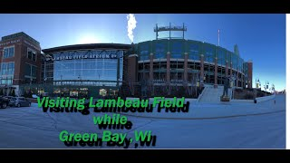 Visiting Lambeau Field while in Green Bay