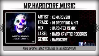 Komarovski - Im Dropping A Hit (Hard-Tex Remix) (FULL) [HQ|HD]
