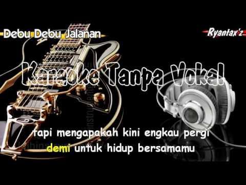 Karaoke Debu Debu Jalanan Tanpa Vokal dangdut