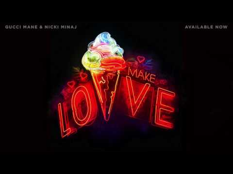 Gucci Mane - Make Love (feat. Nicki Minaj) [Official Audio]
