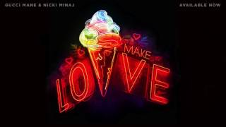Repeat youtube video Gucci Mane - Make Love (feat. Nicki Minaj) [Official Audio]