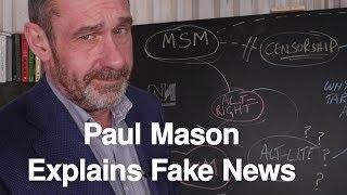 Paul Mason Explains Fake News