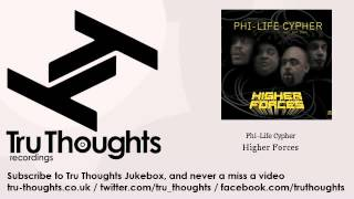 Phi-Life Cypher - Higher Forces - Tru Thoughts Jukebox