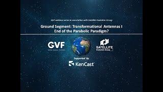 Ground Segment: Transformational Antennas I – End of the Parabolic Paradigm?