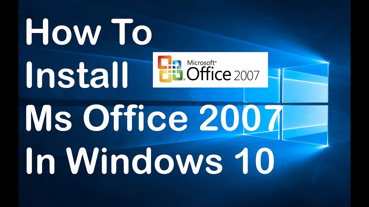 How To Install Ms Office 2007 In Windows 10 Youtube