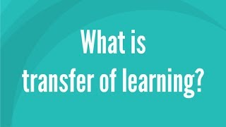 What is transfer of learning?