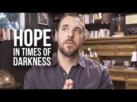 Finding Hope in Times of Darkness