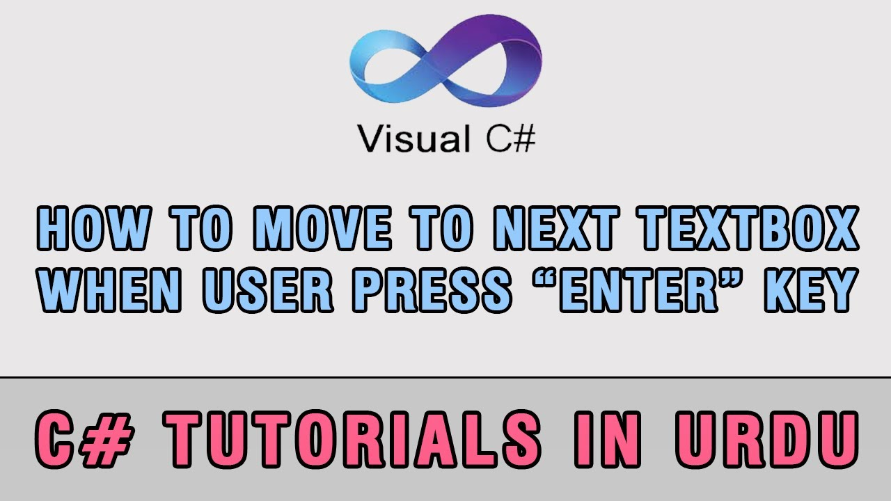 C# how to move to next textbox when user presses