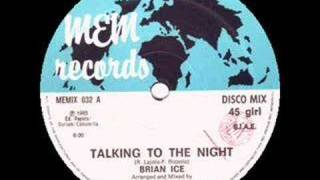 BRIAN ICE - Talking to the night (best audio)