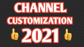 paano mag customize ng channel | customize your channel 2021