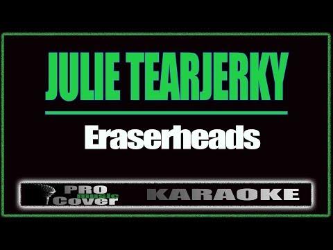 Julie Tearjerky - ERASERHEADS (KARAOKE)