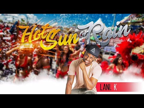 Lani K - Hot Sun Or Rain