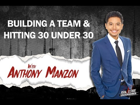 Building A Team & Hitting 30 Under 30 w/Anthony Manzon