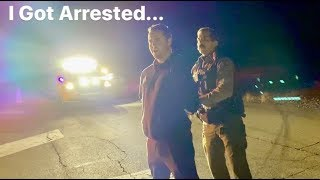 I GOT ARRESTED...