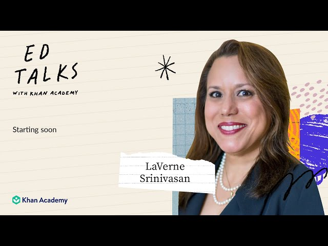 Khan Academy Ed Talks with LaVerne Srinivasan