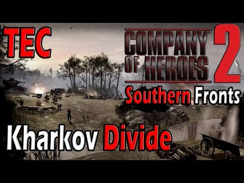 Company of Heroes 2 - Southern Fronts - Mission 9 - Kharkov Divide