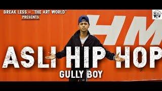Asli Hip Hop - Gully Boy || Dance Choreography