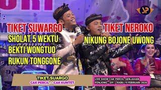 TIKET SUWARGO (TERBARU) VERSI CAK PERCIL - CAK KUNTET ǁ LIVE SHOW 19 FEBRUARI 2020 ǁ PONJONG - GK