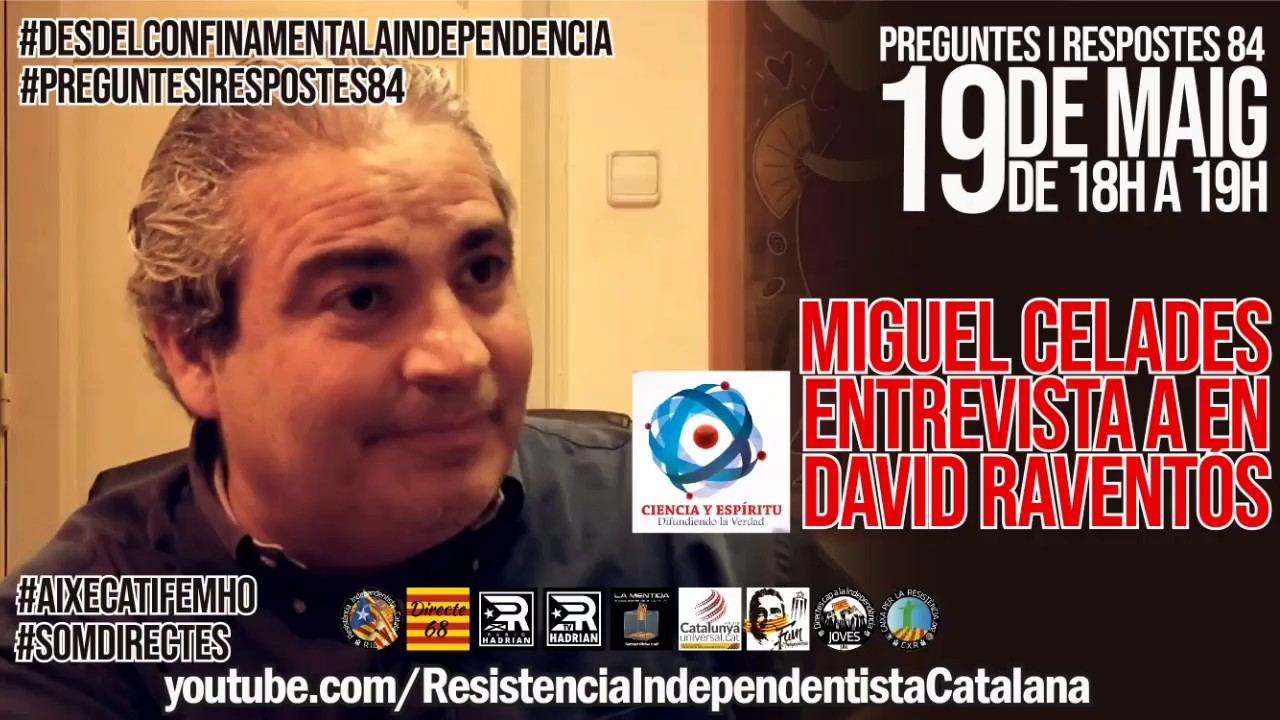 MIGUEL CELADES ENTREVISTA A DAVID RAVENTÓS - HO MOSTREM EN EL DIRECTE PREGUNTES I RESPOSTES 84