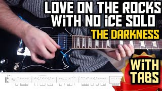 LOVE ON THE ROCKS WITH NO ICE SOLO - THE DARKNESS (Play Along TABS)