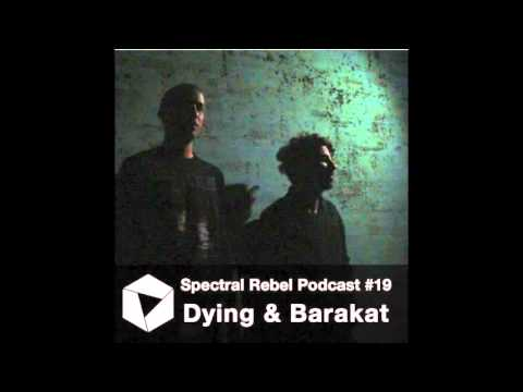 Spectral Rebel Podcast #19 Dying & Barakat