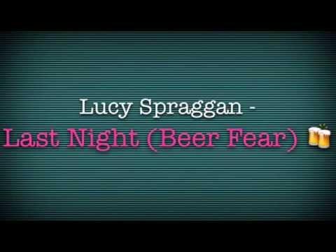 Lucy Spraggan - Last Night (Beer Fear) - (Remix)
