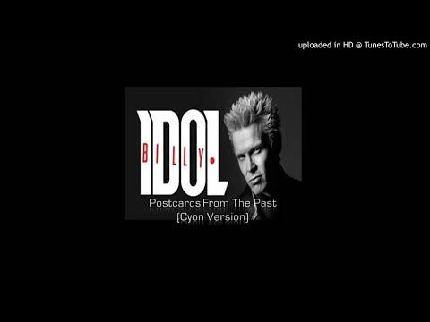 Billy Idol - Postcards From The Past (Cyon Version)