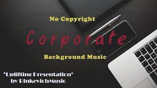 [NO COPYRIGHT] Background Music - 'Uplifting Presentation' } Corporate Music