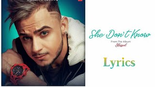 She Don't Know Lyrics | Millind Gaba | Millind Gaba, Dhruv Yogi