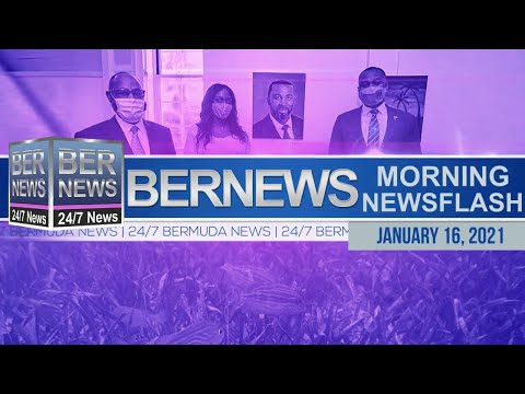 Bermuda Newsflash For Saturday, Jan 16, 2021