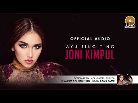 Ayu Ting Ting - Joni Kimpul (Official Audio)