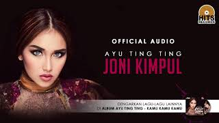 [3.16 MB] Ayu Ting Ting - Joni Kimpul (Official Audio)