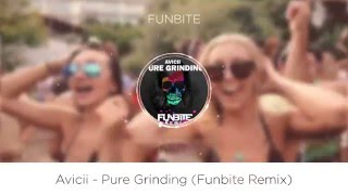 [PROGRESSIVE] Avicii - Pure Grinding (Funbite Remix) VIDEO 2016
