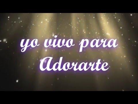 Exaltate Señor,vivo Para Adorarte,asombrado Estoy De Ti,Doxologia ...Miel San Marcos(con Letra)