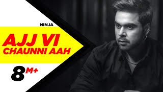 Ajj Vi Chaunni Aah (Lyrical) | Ninja Ft Himanshi Khurana | Gold Boy | Latest Punjabi Songs 2018