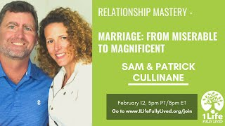 Relationship Mastery - Taking Your Marriage from Miserable to Magnificent w/ Sam & Patrick Cullinane