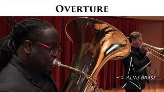 Overture | Alias Brass Company #BrassQuintet #Brass #BrassOpera