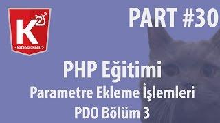 PHP Eğitim Part 30 PDO Bölüm 3 Parametre Ekleme İşlemleri