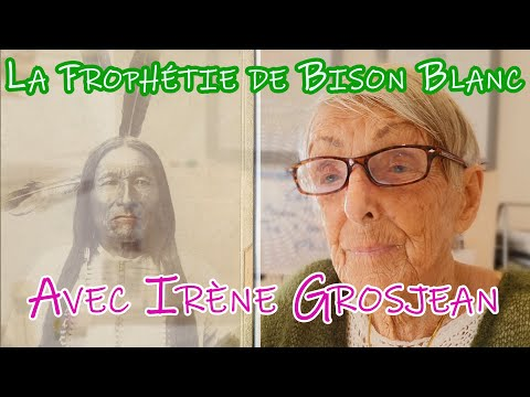 La Prophétie de Bison Blanc avec Irène Grosjean