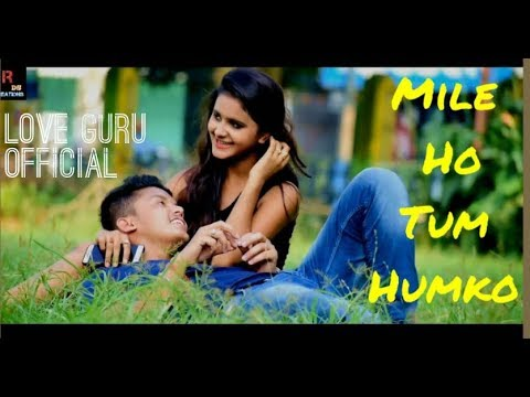 Mile Ho Tum Humko Heart Touching Love Story Video Song By Love Guru Official