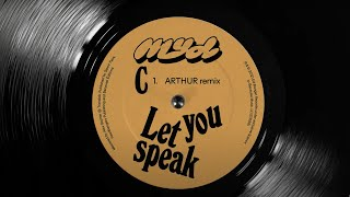 Myd - Let You Speak (Arthur Remix) (Official Audio)