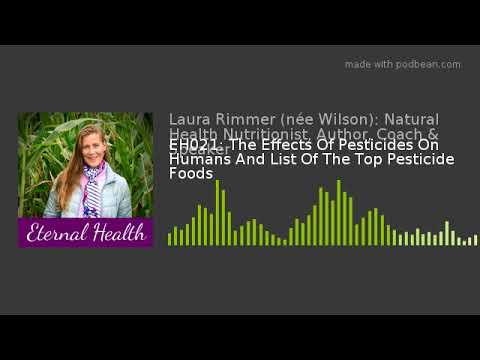 EH021: The Effects Of Pesticides On Humans And List Of The Top Pesticide Foods