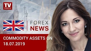 InstaForex tv news: 18.07.2019: Oil prices decline further amid US statistics (Brent, RUB, USD)