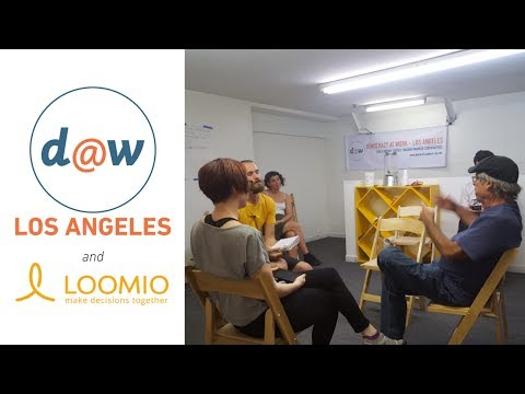d@w-Los Angeles and Loomio Workshop: Tools & Culture for Participatory Organizing