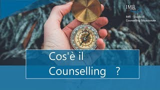 0001 IMR - Cos'è il Counselling ?