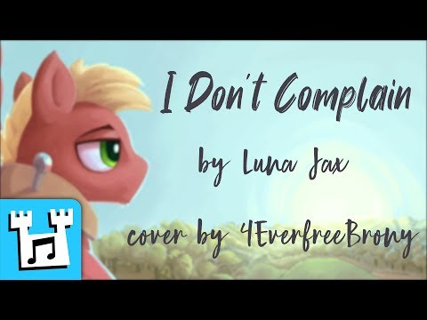 4everfreebrony - I Don't Complain (cover)