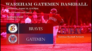 Gatemen Baseball Network Live Stream: Wareham Gatemen vs. Bourne Braves (8/1/18)